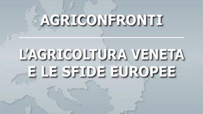 Agriconfronti. L'agricoltura veneta e le sfide europee – Quaderno n°20 – Collana editoriale Veneto Agricoltura