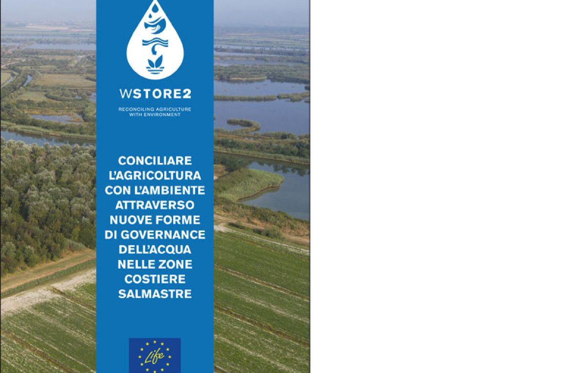 Progetto LIFE+ WStore2 – Conciliare l'agricoltura con l'ambiente attraverso nuove forme di governance dell'acqua nelle zone costiere salmastre – Documentazione tecnica