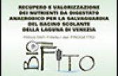 Recupero e valorizzazione dei nutrienti da digestato anaerobico per la salvaguardia del Bacino Scolante della laguna di Venezia – Risultati finali del progetto BIOFITO