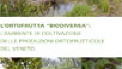 """L'ortofrutta """"biodiversa"""": l'ambiente di coltivazione delle produzioni ortofrutticole del Veneto"""