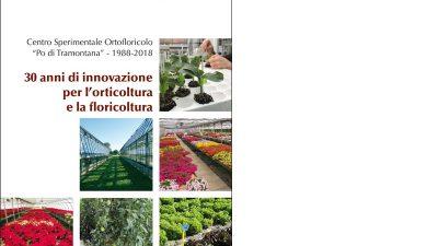 """30 anni di innovazione per l'orticoltura e la floricoltura – Centro Sperimentale Ortofloricolo """"Po di Tramontana"""" 1988-2018"""