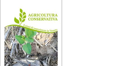 Agricoltura conservativa – 8 anni di esperienze in Veneto – Conservation Agriculture – 8 years of experiences in Veneto Region