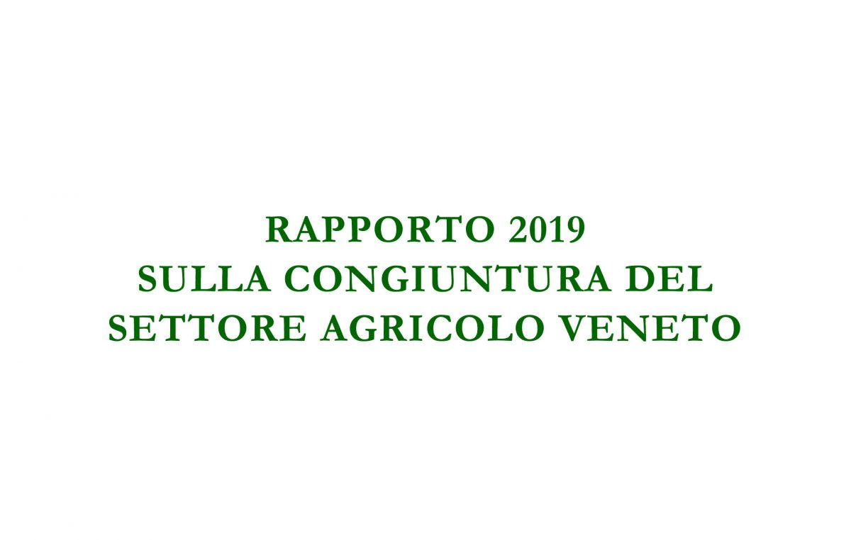 Rapporto 2019 sulla congiuntura del settore agricolo veneto